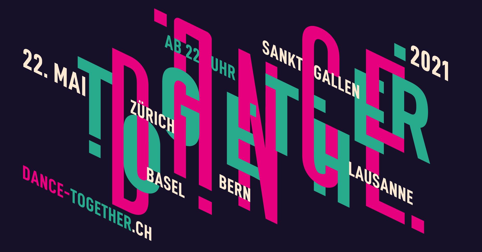 Samstag 22.05.2021 «Dance Together» – Erstes schweizweites virtuelles Clubfestival - Fünf Schweizer Städte tanzen gemeinsam durch die Nacht